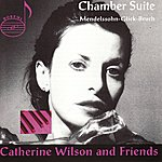 The Catherine Wilson Trio Mendelssohn: Sextet For Piano And Strings - Glick: Old Toronto Klezmer Suite - Bruch: Trio For Piano, Violin And Cello