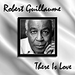 Robert Guillaume There Is Love