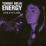 Tommy Bolin Energy: Live At Tulagi & More (Original Recording Remastered)