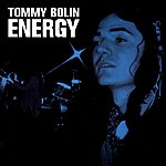 Tommy Bolin Energy (Original Recording Remastered)