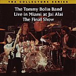 Tommy Bolin Live In Miami At Jet Alai: The Final Show (Original Recording Remastered)