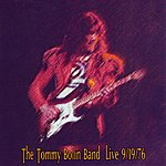 Tommy Bolin The Tommy Bolin Band Live: 9/19/76 [Original Recording Remastered]