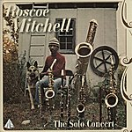 Roscoe Mitchell The Solo Concert