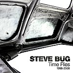Steve Bug Time Flies (The Best Of Steve Bug 1999-2009)