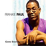 Frankie Paul Come Back Again