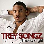 Trey Songz I Need A Girl (Single)