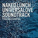 Naked Lunch Universalove: Soundtrack