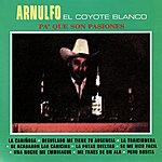 Arnulfo El Coyote Blanco Pa' Que Son Pasiones