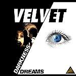Velvet Dreams / Darkness