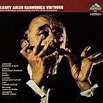 Larry Adler Larry Adler Harmonica Virtuoso - Eric Robinson Conducting The Pro Arte Ochestra (Digitally Remastered)