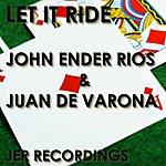 John 'Ender' Rios Let It Ride