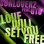 Sunloverz Love Will Set You Free