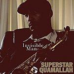 Superstar Quamallah Invisible Man