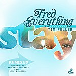 Fred Everything Stay Remixes