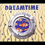 Dreamtime That's The Way (Oohlala)