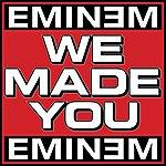 Eminem We Made You