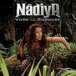 Nâdiya Vivre Ou Survivre (Radio Edit)
