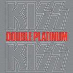Kiss Double Platinum (Remastered Version)
