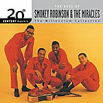Smokey Robinson & The Miracles 20th Century Masters: The Millennium Collection: Best Of Smokey Robinson & The Miracles