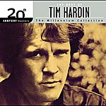 Tim Hardin 20th Century Masters: The Millennium Collection: Best Of Tim Hardin