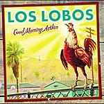 Los Lobos Good Morning Aztlán
