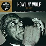 Howlin' Wolf Howlin' Wolf: His Best -Chess 50th Anniversary Collection