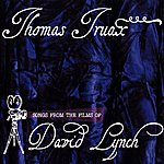Thomas Truax Songs From The Films Of David Lynch