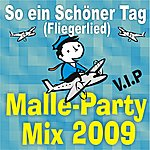 V.I.P. So Ein Schöner Tag (Fliegerlied) Malle-Party-Mix 2009