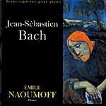 Emile Naoumoff Jean-Sebastien Bach - Transcriptions Pour Piano