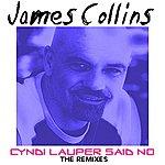 James Collins Cyndi Lauper Said No - Remixes