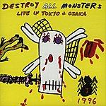 Destroy All Monsters Live In Tokyo & Osaka, 1996