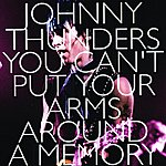 Johnny Thunders You Can't Put Your Arms Around A Memory