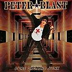 Peter Blast Pure Organic Junk