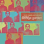 Savage Garden Truly Madly Completely - The Best Of Savage Garden