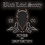 Black Label Society Kings Of Damnation: Era 1998-2004