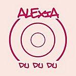 Alexia Du Du Du (Single)