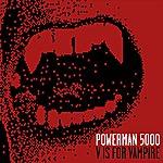 Powerman 5000 V Is For Vampire (Single)