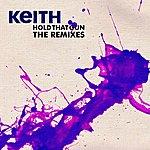 Keith Hold That Gun (Remixes)