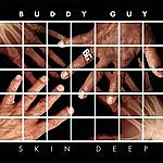 Buddy Guy Skin Deep Deluxe Version