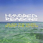 Hundred Reasons Quick The Word Sharp The Action - New Version