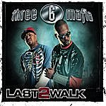 Three 6 Mafia Last 2 Walk (Edited)