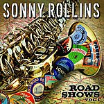 Sonny Rollins Road Shows, Vol.1