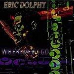 Eric Dolphy Wherever I Go