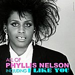 """Phyllis Nelson All Of Phyllis Nelson(including """"I Like You"""")"""