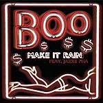 Boo Make It Rain (Featuring Jazze Pha)