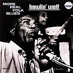 Howlin' Wolf More Real Folk Blues