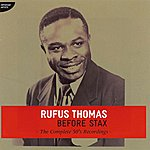 Rufus Thomas Before Stax - The Complete 50's Recordings