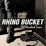 Rhino Bucket The Hardest Town