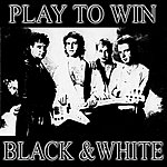 Black And White Play To Win