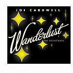Joi Cardwell Wanderlust: The Soundtrack